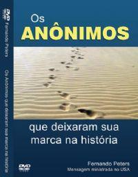 Os Anônimos que deixaram sua marca na História - Pr Fernando Peters